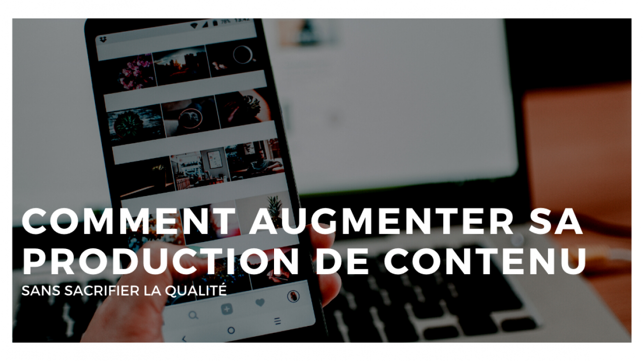 Augmenter production de contenu