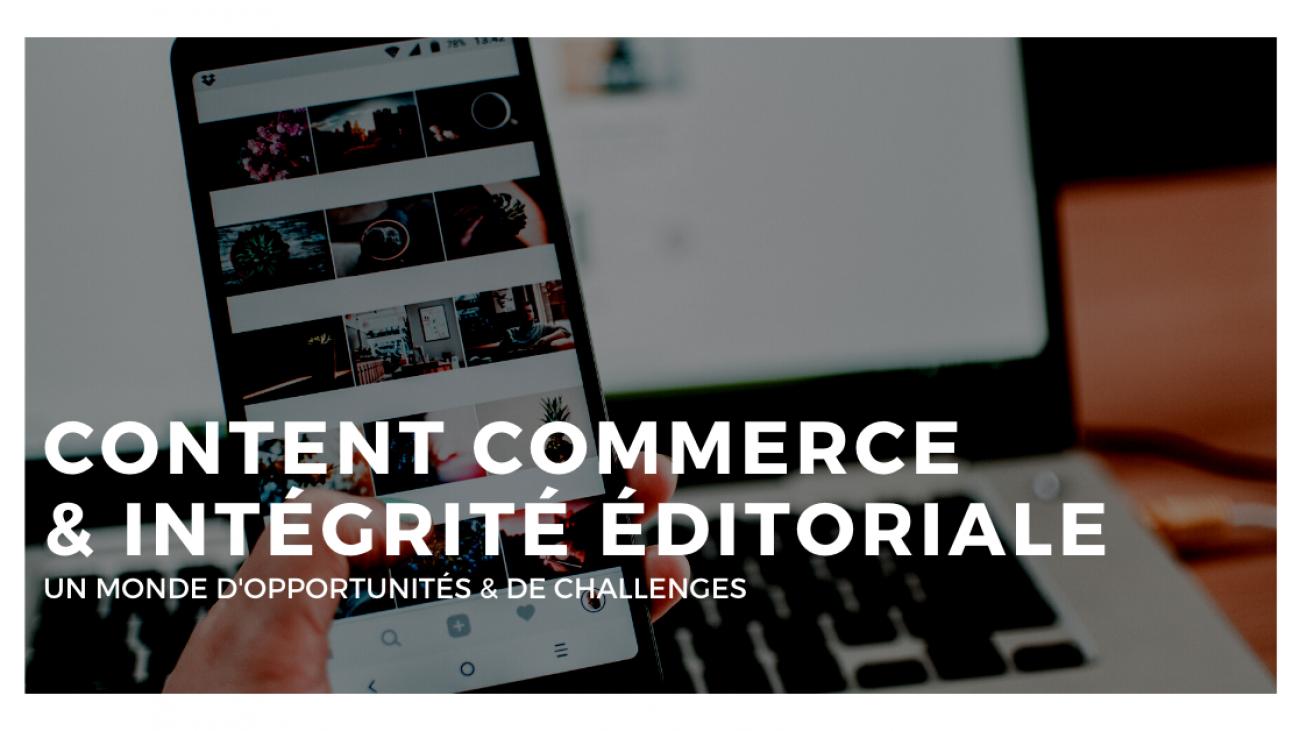 Comment Maintenir Intégrité Éditoriale Tout en Boostant le Content Commerce ?