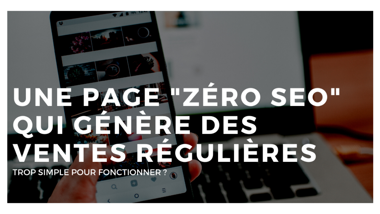 Une Page 0 SEO 100% Conversion